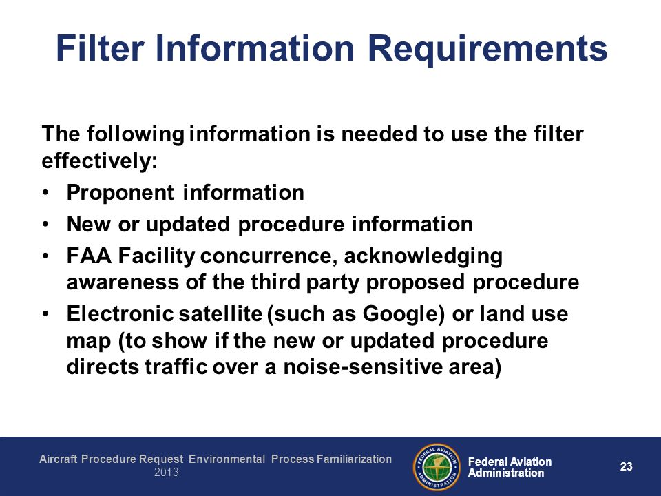 23 Federal Aviation Administration Aircraft Procedure Request Environmental Process Familiarization 2013 The following information is needed to use th