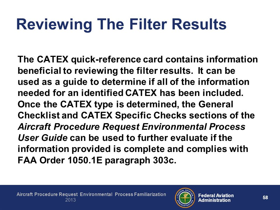 58 Federal Aviation Administration Aircraft Procedure Request Environmental Process Familiarization 2013 Reviewing The Filter Results The CATEX quick-