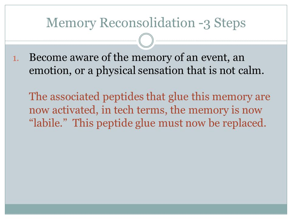 Memory Reconsolidation -3 Steps 1.