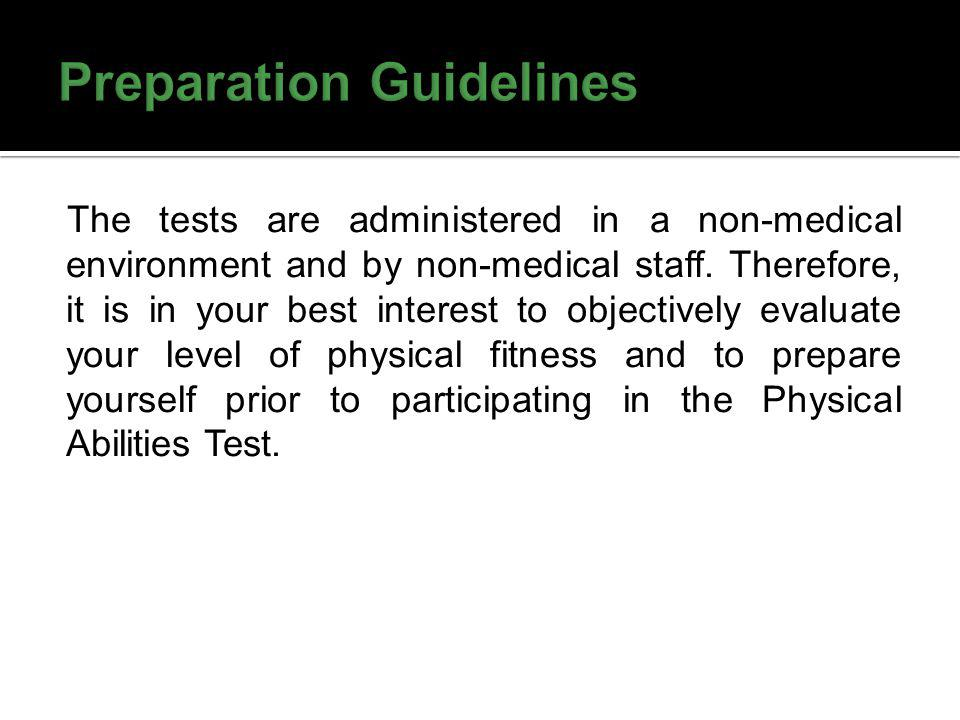 This guide has been developed to assist you with preparing for the Physical Abilities Test (PAT) and promoting a level of fitness consistent with the essential functions of correctional work.