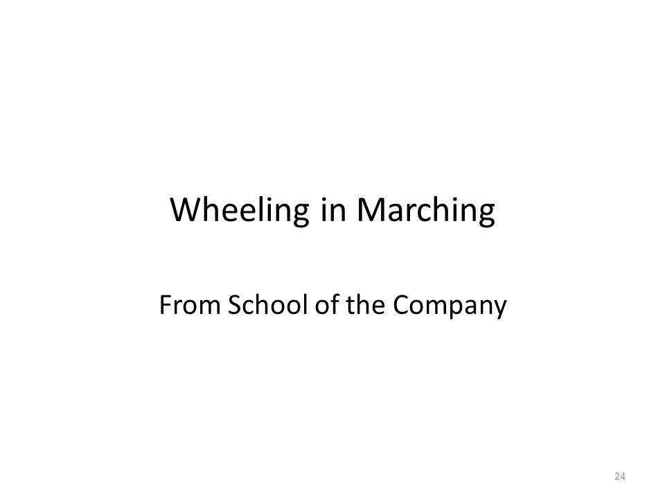 Wheeling in Marching From School of the Company 24