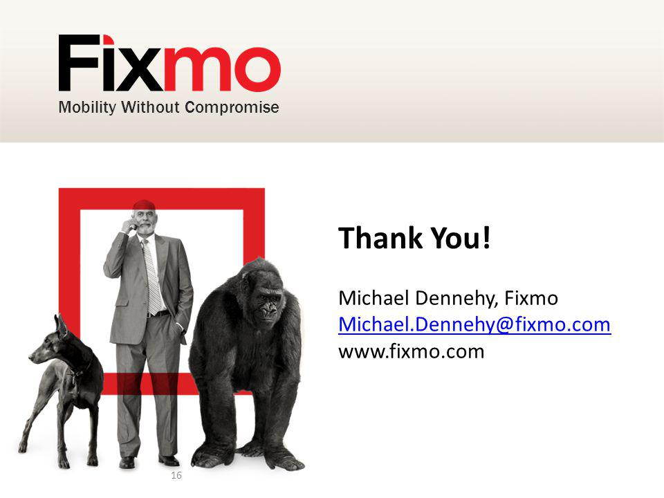 Mobility Without Compromise 16 Thank You.