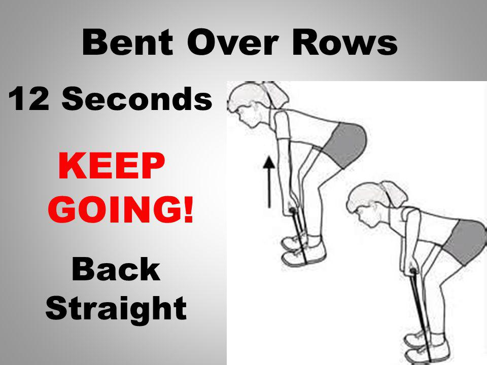 Bent Over Rows KEEP GOING! 13 Seconds Back Straight