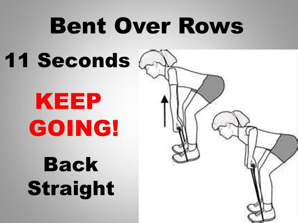 Bent Over Rows KEEP GOING! 12 Seconds Back Straight