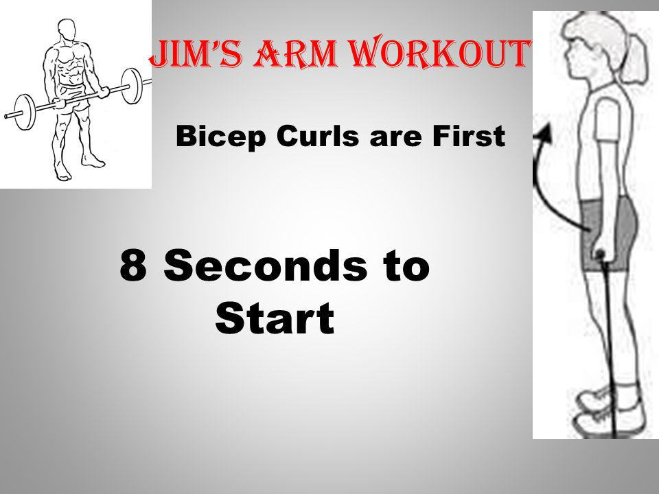 Bicep Curls are First 9 Seconds to Start Jims Arm workout