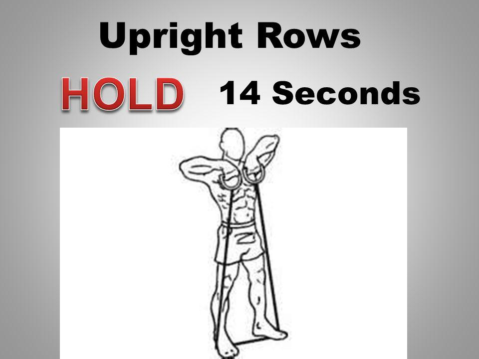 Upright Rows 15 Seconds