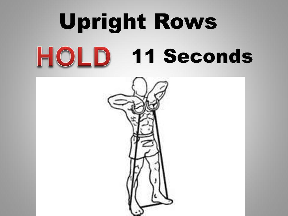Upright Rows 12 Seconds