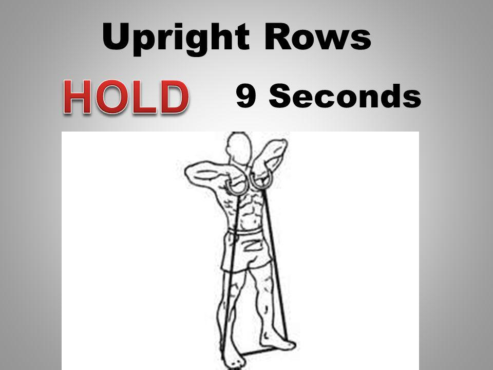 Upright Rows 10 Seconds