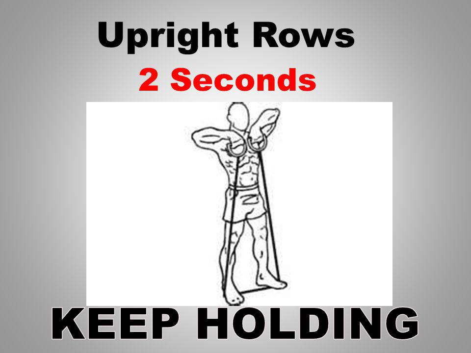 Upright Rows 3 Seconds