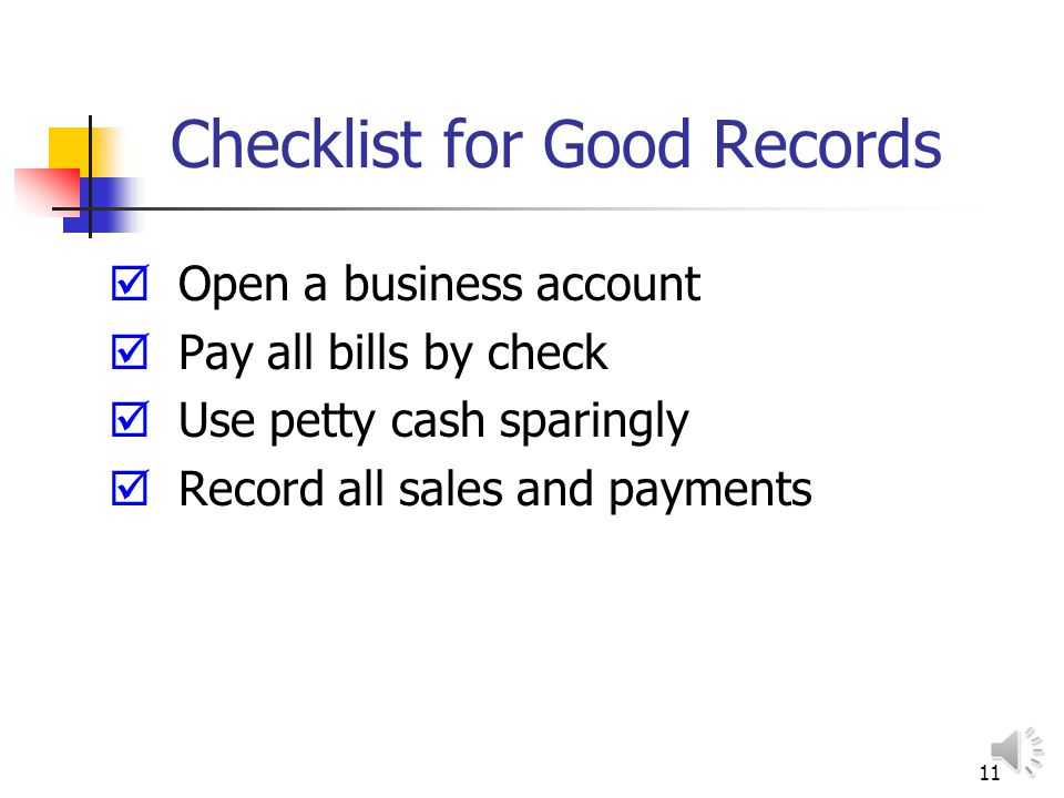10 Record Keeping Every business must keep written records Good records help avoid costly errors Tell if you are making a profit Provide accurate tax