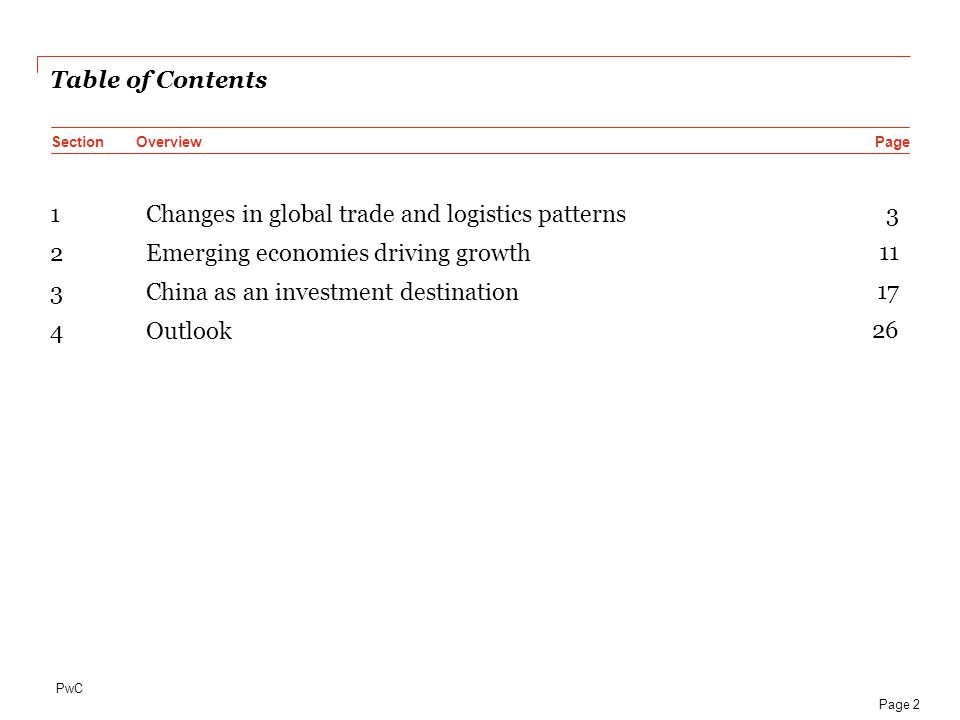 PwC 1 Changes in global trade and logistics patterns 3 2 Emerging economies driving growth 11 3 China as an investment destination 17 4 Outlook 26 Pag