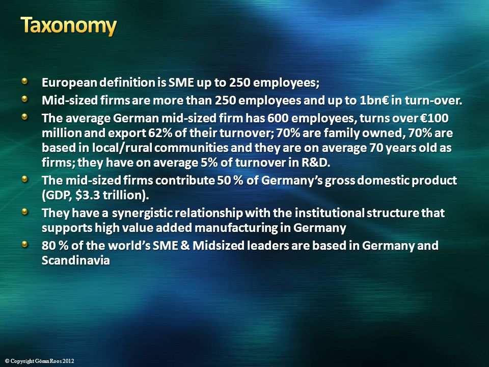 European definition is SME up to 250 employees; Mid-sized firms are more than 250 employees and up to 1bn in turn-over. The average German mid-sized f