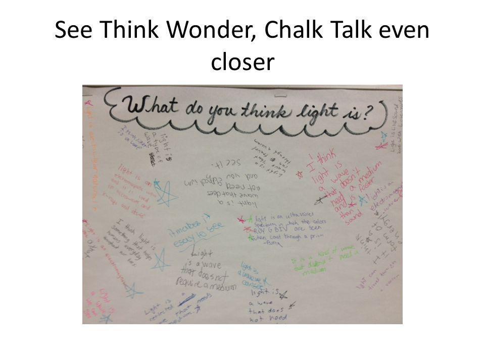 See Think Wonder, Chalk Talk even closer