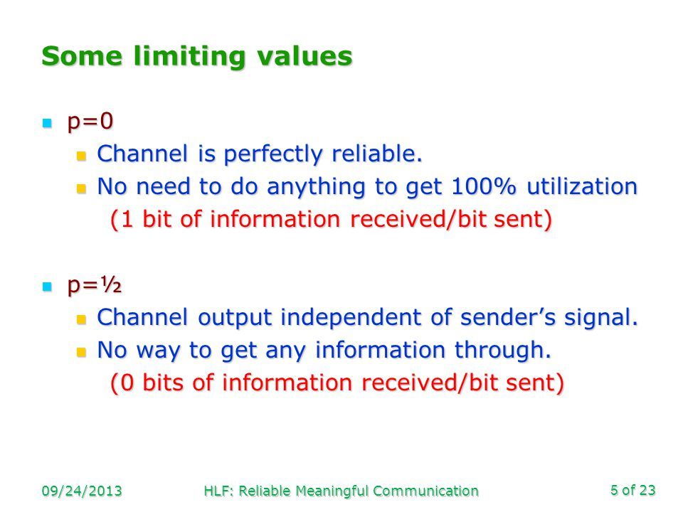 of 23 Some limiting values p=0 p=0 Channel is perfectly reliable.