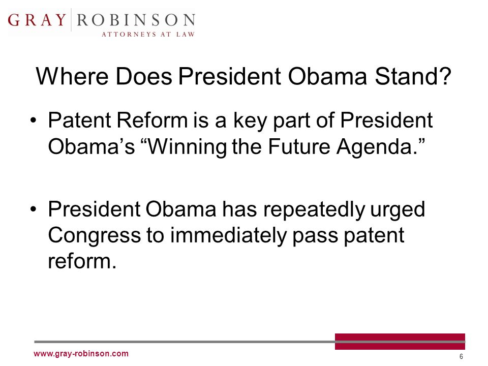 www.gray-robinson.com 6 Where Does President Obama Stand.