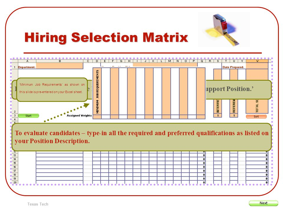 Texas Tech Hiring Selection Matrix In this tutorial, we will see how to use this Matrix for an Office Support Position. To evaluate candidates – type-
