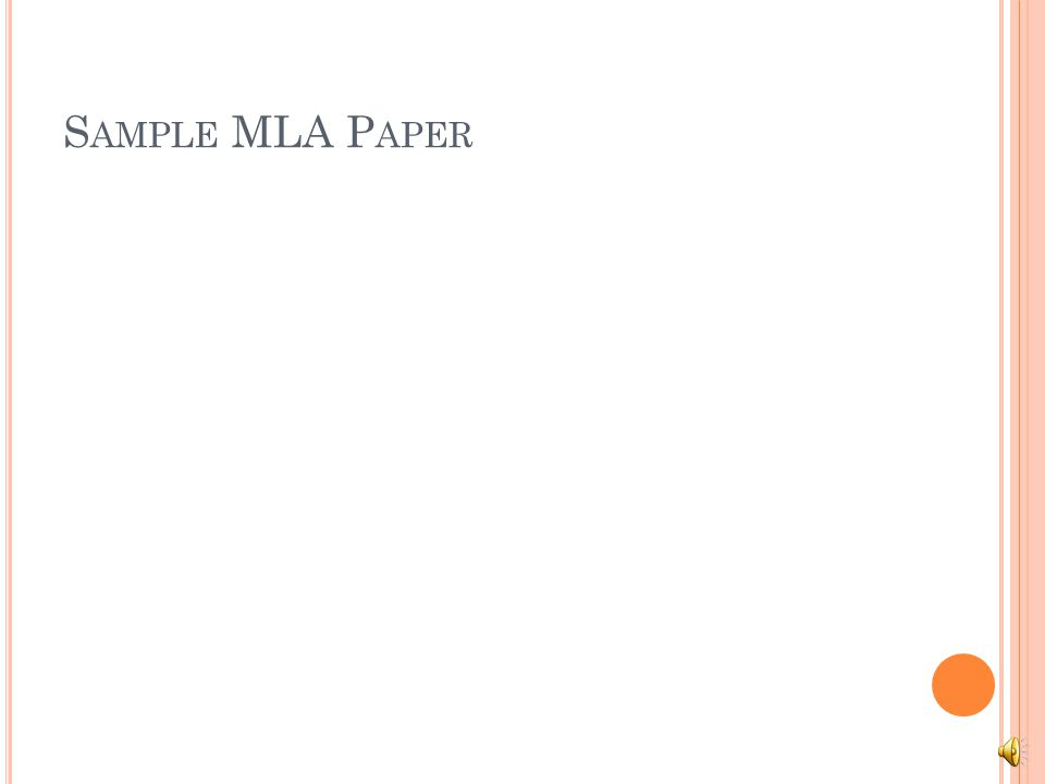 MLA S TYLE P ART I Basic Formatting Works Cited Page Formatting