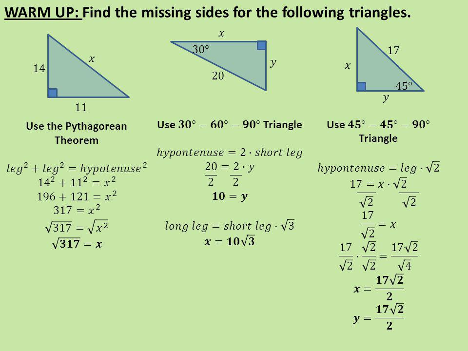 WARM UP: Find the missing sides for the following triangles.