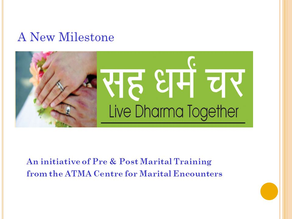 A New Milestone An initiative of Pre & Post Marital Training from the ATMA Centre for Marital Encounters