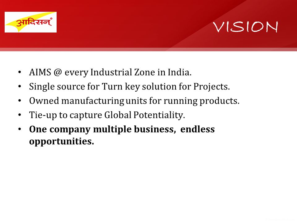 AIMS @ every Industrial Zone in India. Single source for Turn key solution for Projects.
