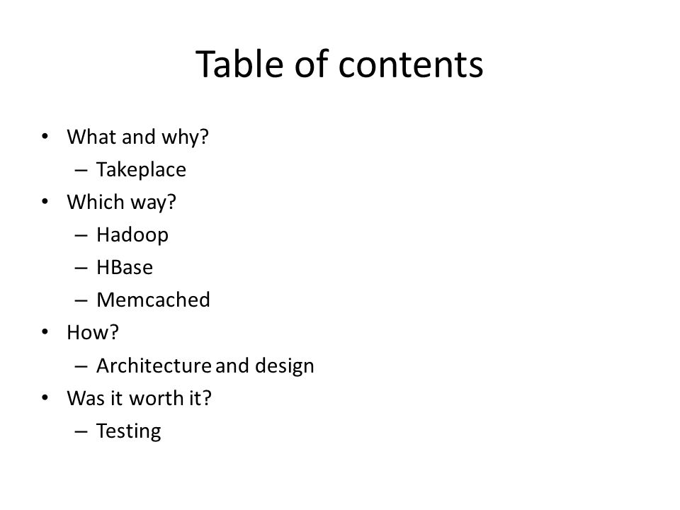 Table of contents What and why. – Takeplace Which way.
