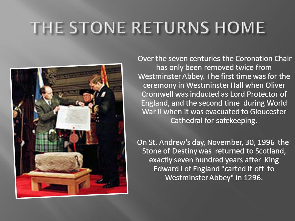 Over the seven centuries the Coronation Chair has only been removed twice from Westminster Abbey.