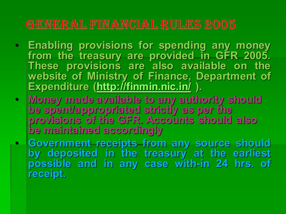 Enabling provisions for spending any money from the treasury are provided in GFR 2005. These provisions are also available on the website of Ministry