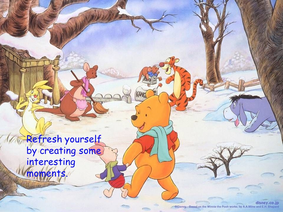 Refresh yourself by creating some interesting moments.