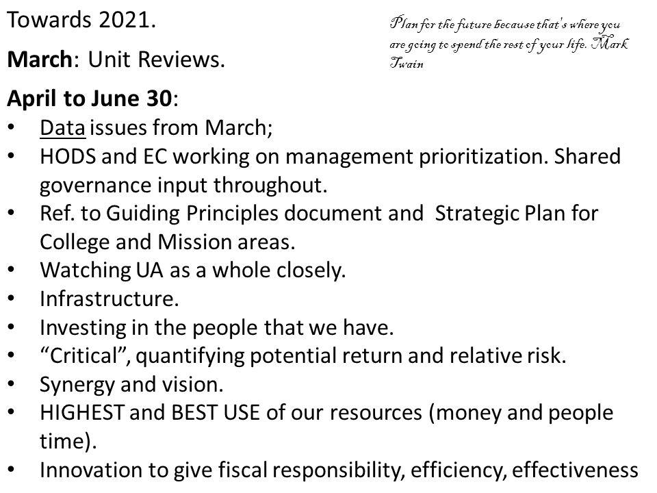 Towards 2021. March: Unit Reviews. April to June 30: Data issues from March; HODS and EC working on management prioritization. Shared governance input