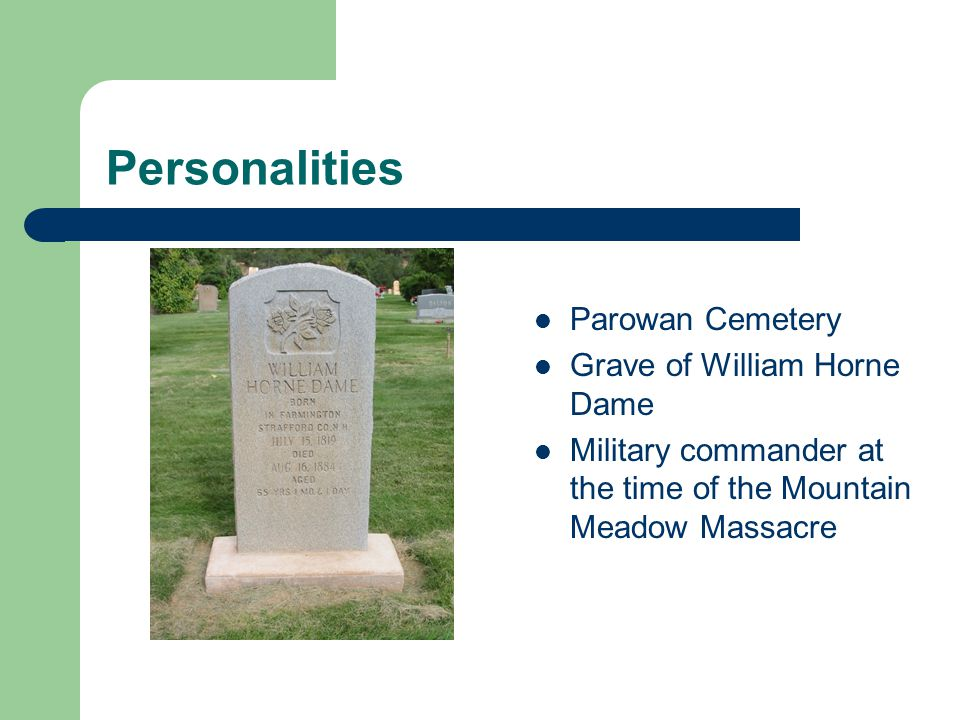 Personalities Parowan Cemetery Grave of William Horne Dame Military commander at the time of the Mountain Meadow Massacre
