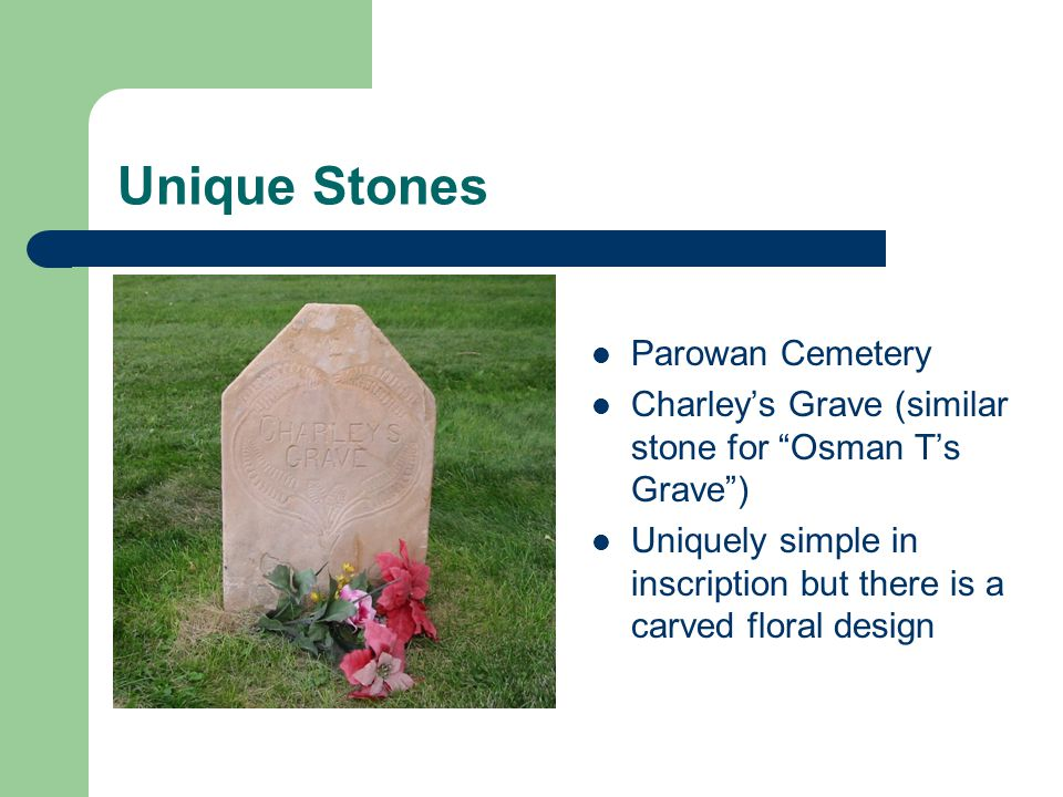 Unique Stones Parowan Cemetery Charleys Grave (similar stone for Osman Ts Grave) Uniquely simple in inscription but there is a carved floral design