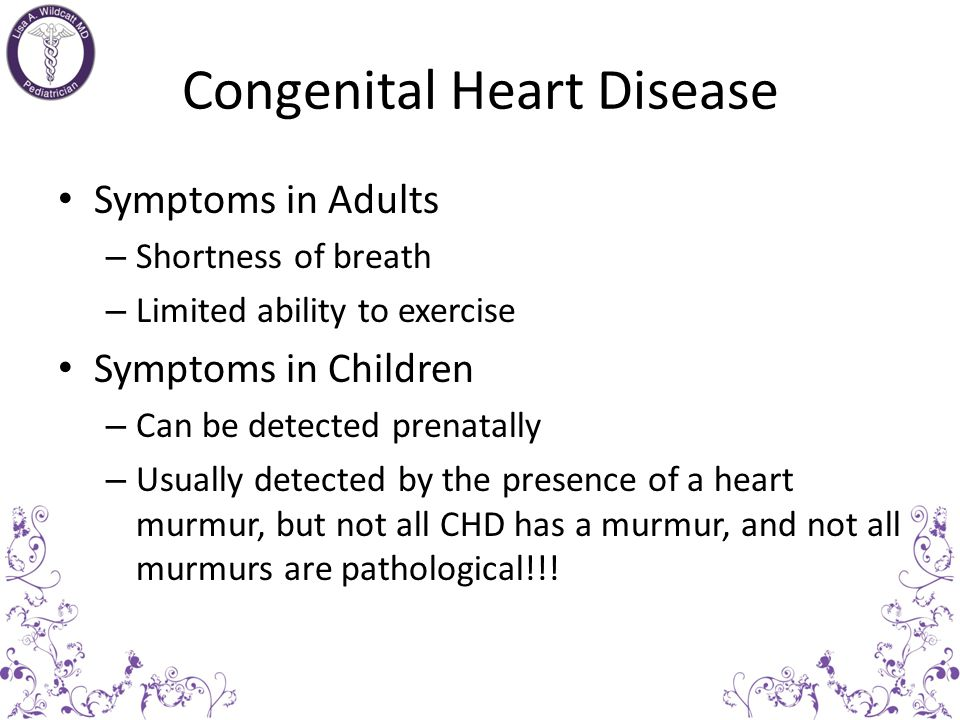 Congenital Heart Disease CHD is a type of defect or malformation in one or more structures of the heart or blood vessels that occur before birth CHD a