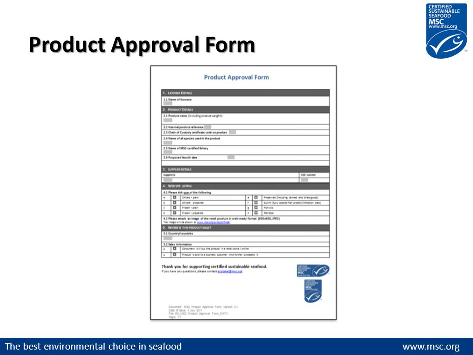The best environmental choice in seafood www.msc.org Product Approval Form