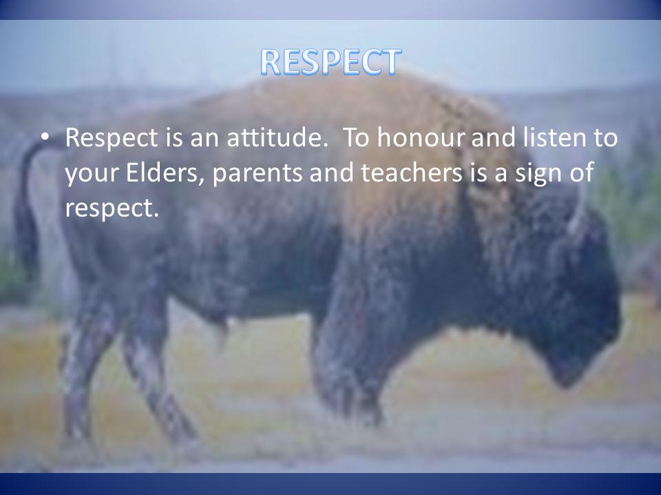 Respect is an attitude.