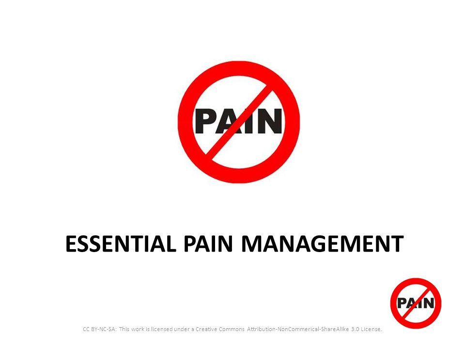 ESSENTIAL PAIN MANAGEMENT CC BY-NC-SA: This work is licensed under a Creative Commons Attribution-NonCommerical-ShareAlike 3.0 License.