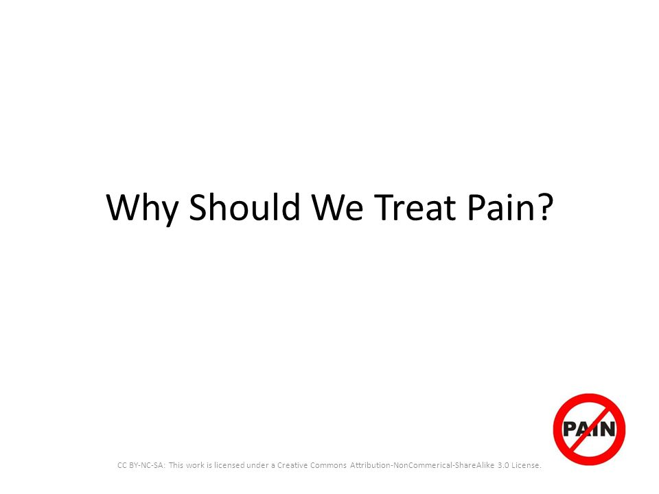 Why Should We Treat Pain.