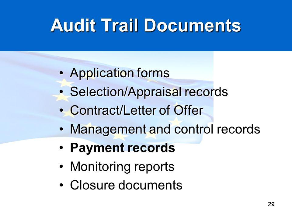 29 Audit Trail Documents Application formsApplication forms Selection/Appraisal recordsSelection/Appraisal records Contract/Letter of OfferContract/Le