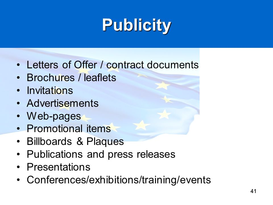 41 Publicity Letters of Offer / contract documents Brochures / leaflets Invitations Advertisements Web-pages Promotional items Billboards & Plaques Pu