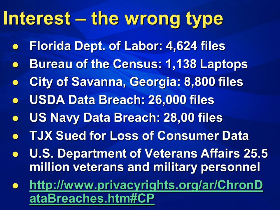 Interest – the wrong type Florida Dept. of Labor: 4,624 files Florida Dept. of Labor: 4,624 files Bureau of the Census: 1,138 Laptops Bureau of the Ce