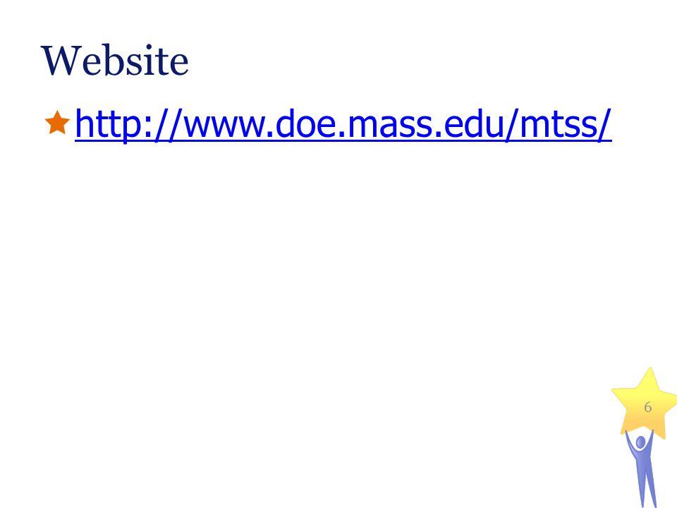 6 Website http://www.doe.mass.edu/mtss/