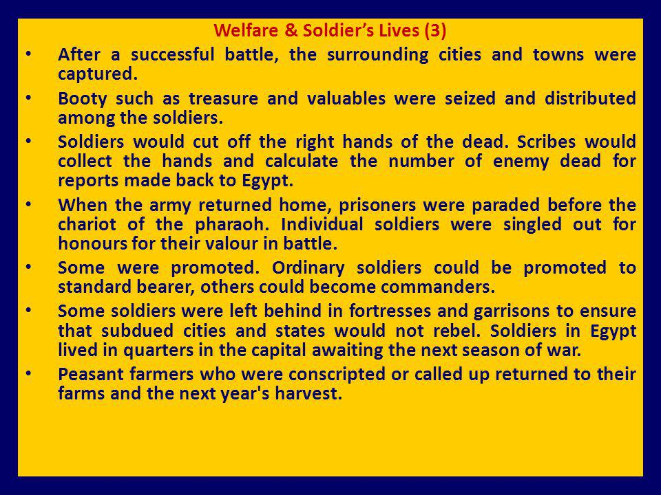 Welfare & Soldiers Lives (3) After a successful battle, the surrounding cities and towns were captured. Booty such as treasure and valuables were seiz
