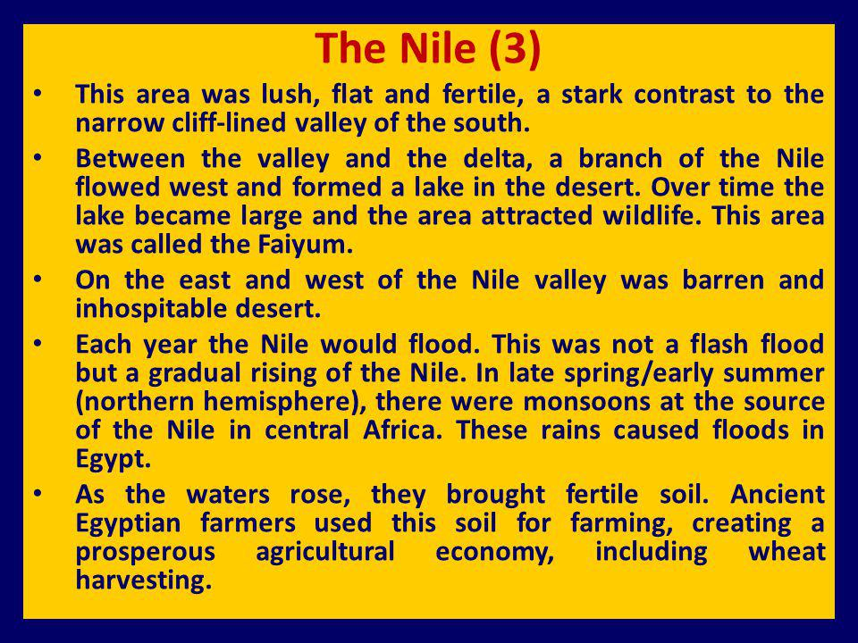 The Nile (3) This area was lush, flat and fertile, a stark contrast to the narrow cliff-lined valley of the south. Between the valley and the delta, a