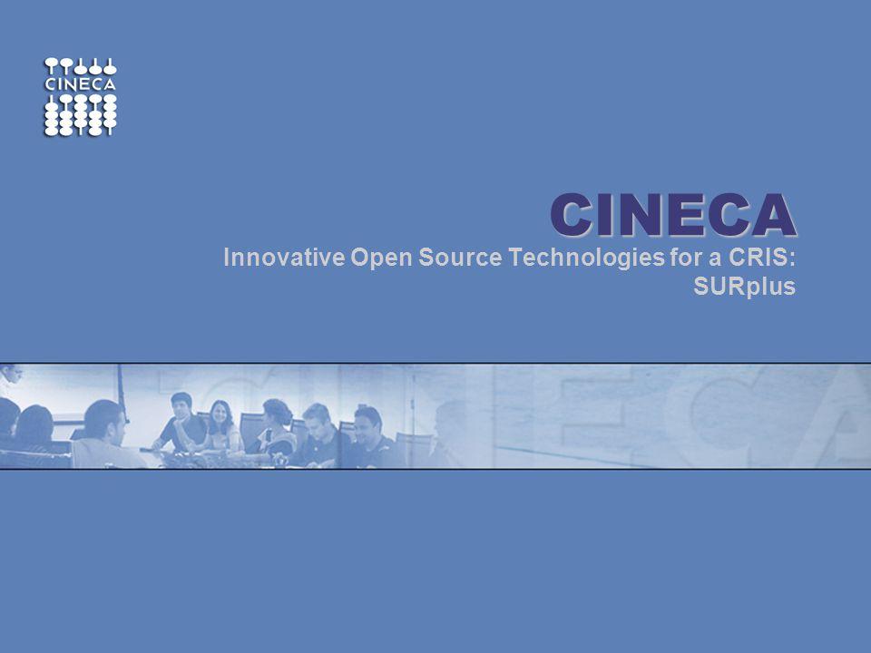 www.cineca.it ~ CINECA Innovative Open Source Technologies for a CRIS: SURplus