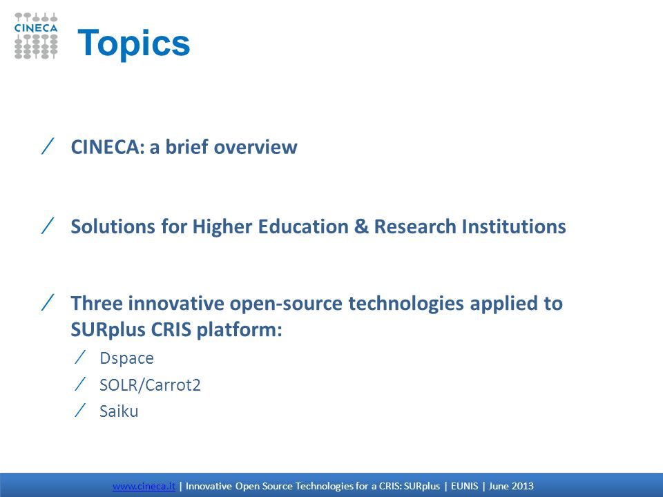 SAIKU: some functionalities www.cineca.itwww.cineca.it | Innovative Open Source Technologies for a CRIS: SURplus | EUNIS | June 2013