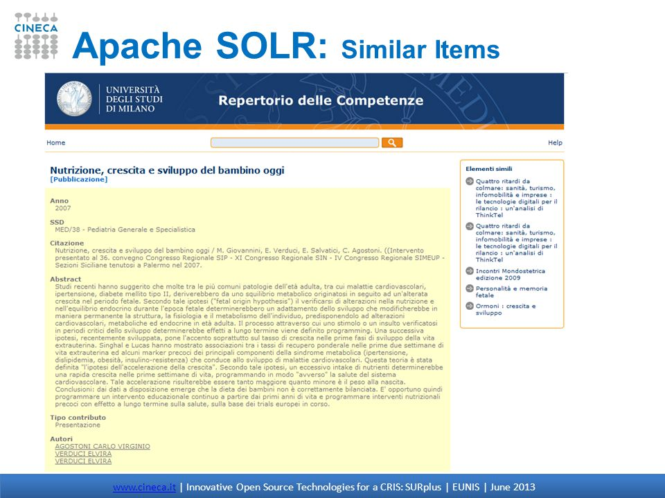Apache SOLR: Similar Items www.cineca.itwww.cineca.it | Innovative Open Source Technologies for a CRIS: SURplus | EUNIS | June 2013