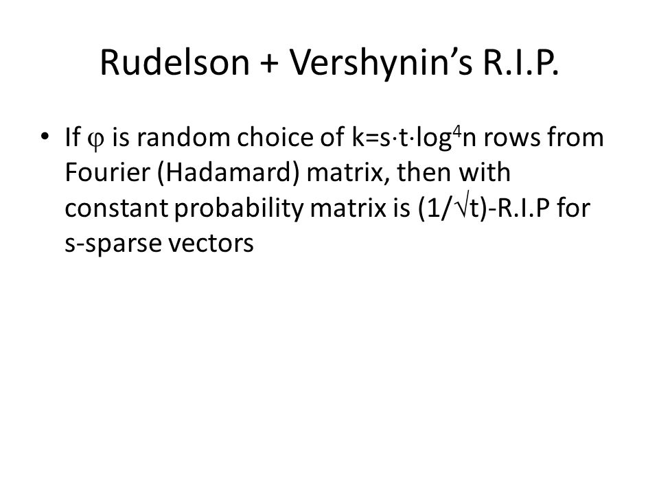 Rudelson + Vershynins R.I.P.