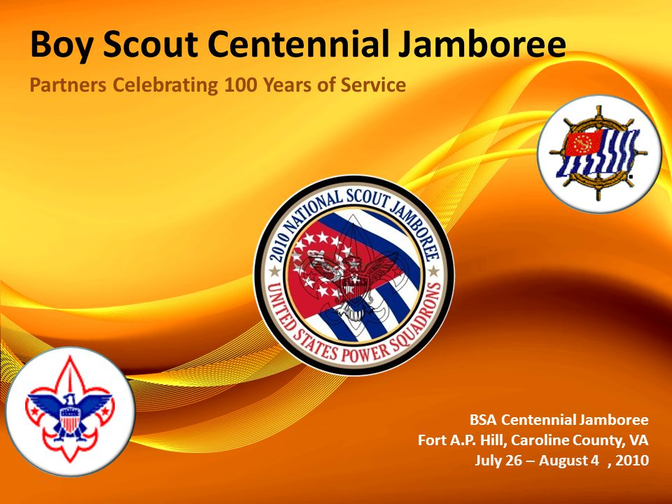 Boy Scout Centennial Jamboree Partners Celebrating 100 Years of Service BSA Centennial Jamboree Fort A.P.