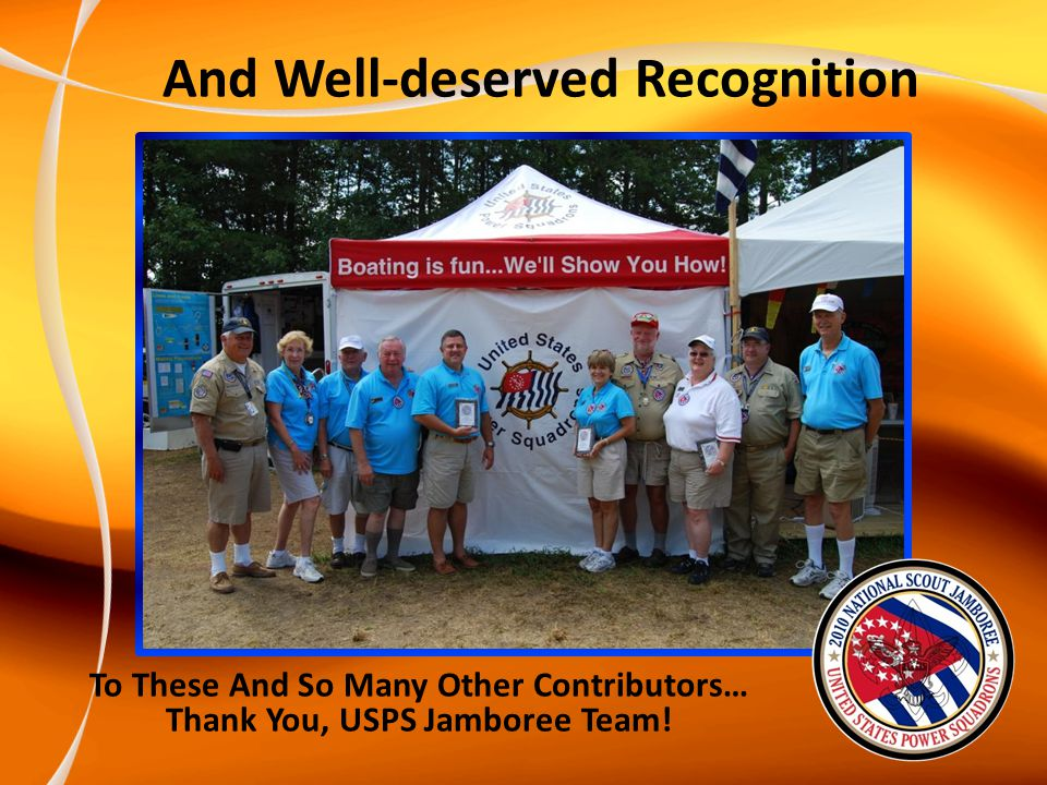 And Well-deserved Recognition To These And So Many Other Contributors… Thank You, USPS Jamboree Team!
