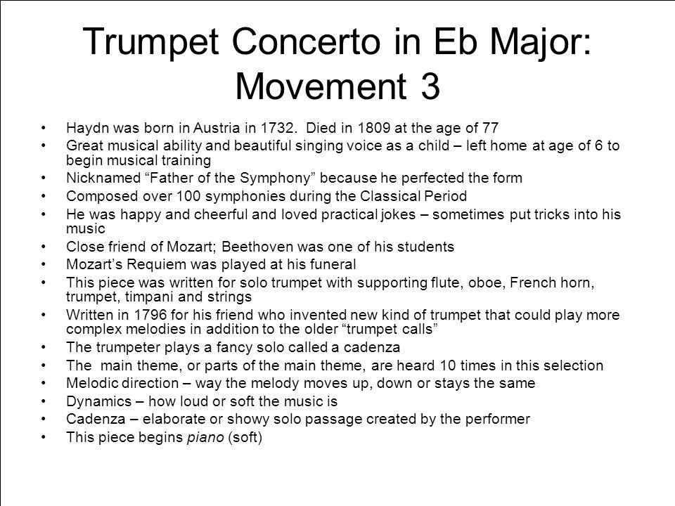 Trumpet Concerto in Eb Major: Movement 3 Haydn was born in Austria in 1732.