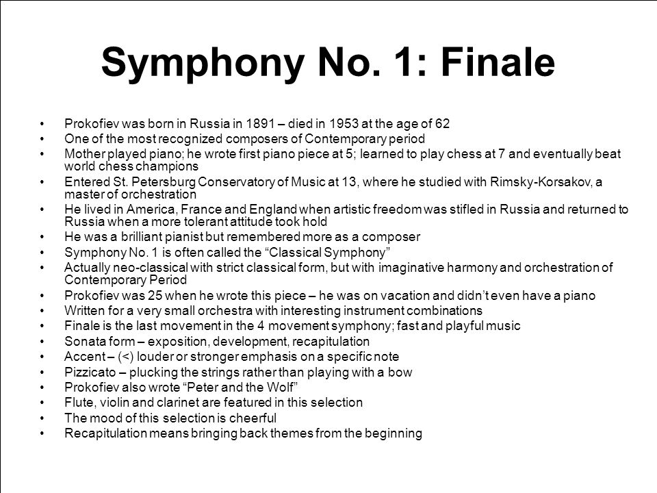 Symphony No. 1: Finale Prokofiev was born in Russia in 1891 – died in 1953 at the age of 62 One of the most recognized composers of Contemporary perio